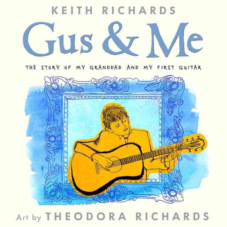 Gus & Me By Richards, Keith/ Richards, Theodora (ILT)