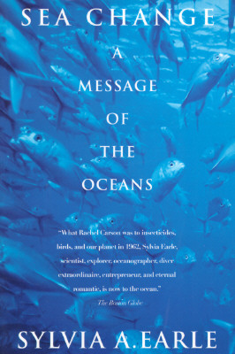 Sea Change By Earle, Sylvia Earle/ Delbourgo, Joelle (EDT)