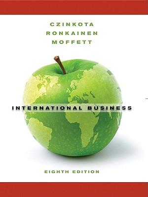 International Business By Czinkota, Michael R./ Ronkainen, Ilkka A./ Moffet, Michael H.
